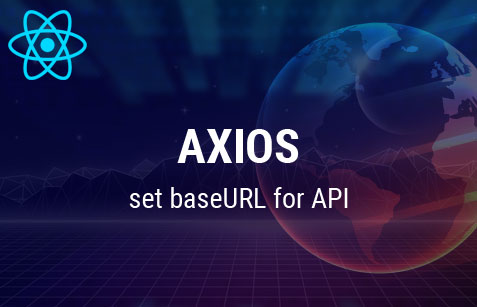 Axios set base URL in react